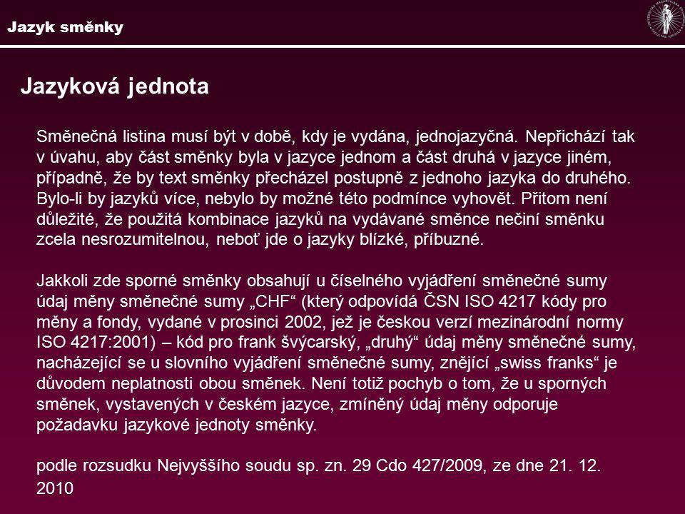 Jazyk směnky Jazyková jednota.