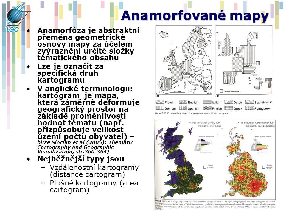 Anamorfované mapy Anamorfóza je abstraktní přeměna geometrické osnovy mapy za účelem zvýraznění určité složky tématického obsahu.