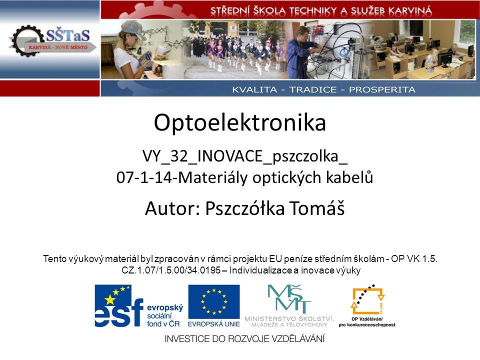 VY_32_INOVACE_pszczolka_ 07-1-14-Materiály optických kabelů