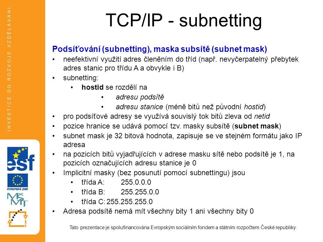 TCP/IP - subnetting Podsíťování (subnetting), maska subsítě (subnet mask)