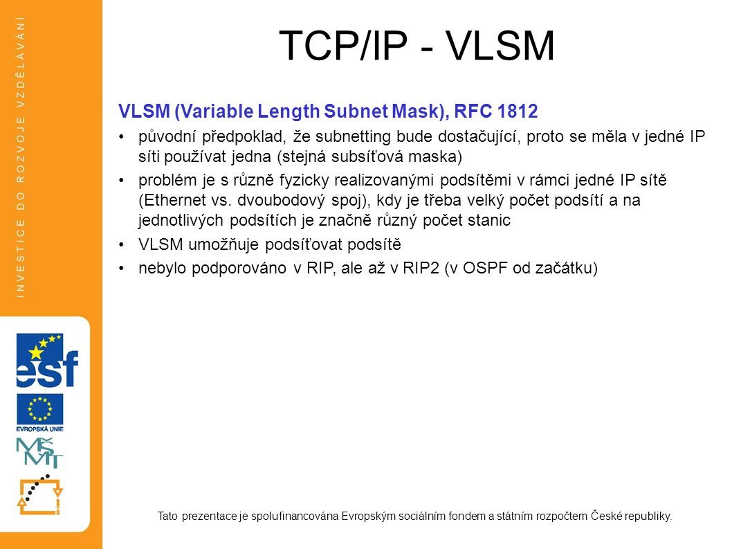 TCP/IP - VLSM VLSM (Variable Length Subnet Mask), RFC 1812