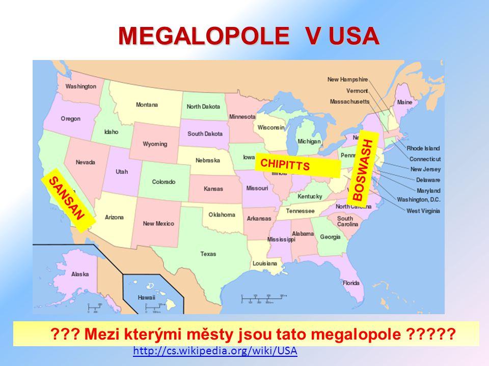 MEGALOPOLE V USA Mezi kterými městy jsou tato megalopole