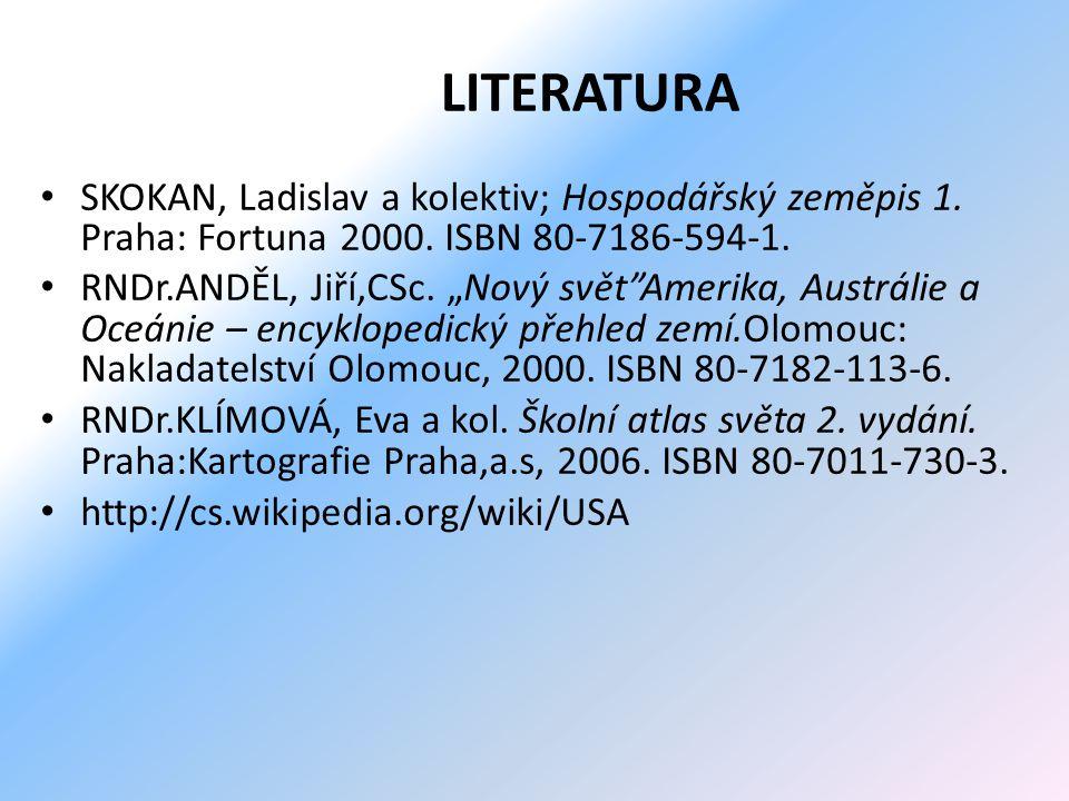 LITERATURA SKOKAN, Ladislav a kolektiv; Hospodářský zeměpis 1. Praha: Fortuna 2000. ISBN 80-7186-594-1.