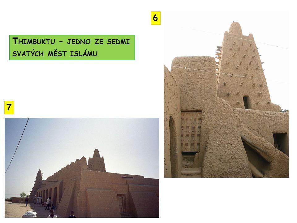 6 Thimbuktu - jedno ze sedmi svatých měst islámu 7