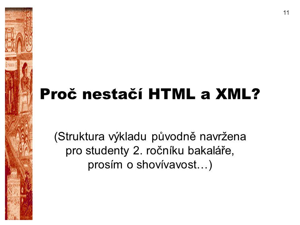 Proč nestačí HTML a XML. (Struktura výkladu původně navržena pro studenty 2.