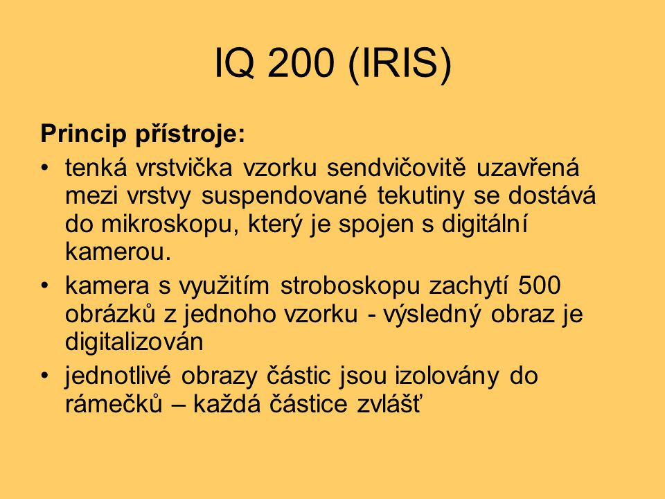 IQ 200 (IRIS) Princip přístroje: