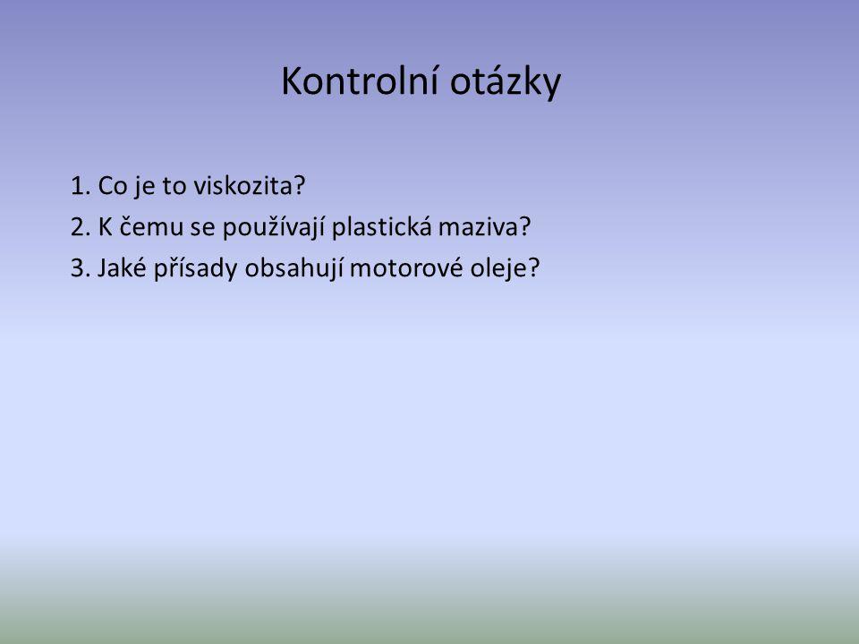Kontrolní otázky 1. Co je to viskozita