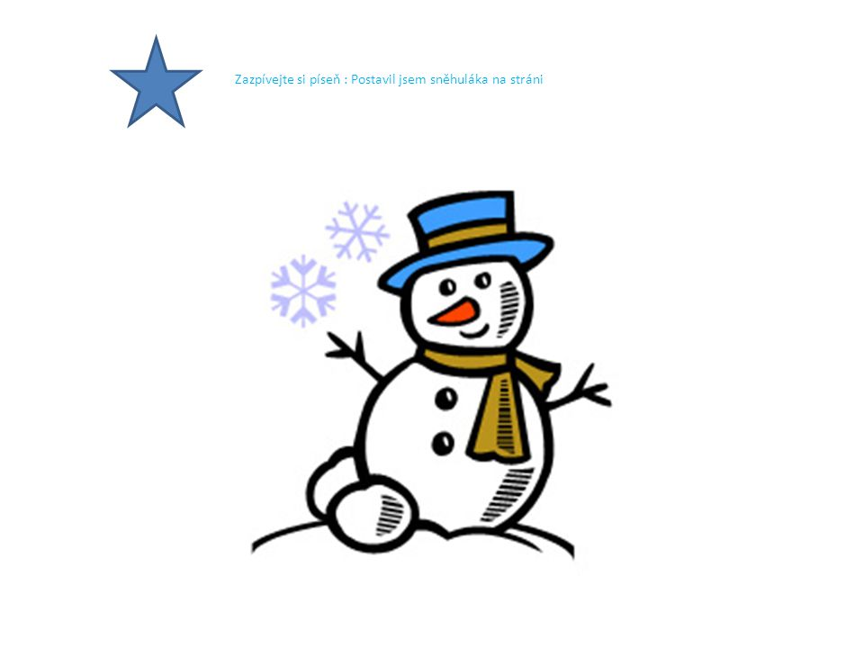 Zazpívejte si píseň : Postavil jsem sněhuláka na stráni