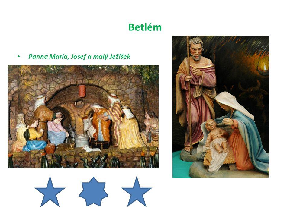 Betlém Panna Maria, Josef a malý Ježíšek