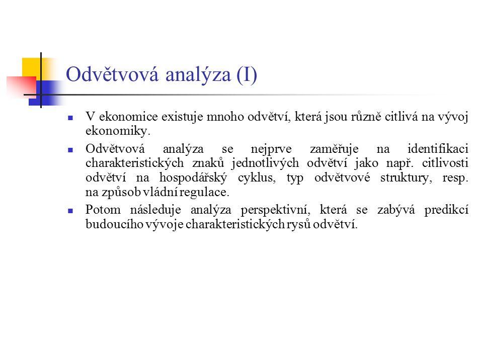 Odvětvová analýza (I) V ekonomice existuje mnoho odvětví, která jsou různě citlivá na vývoj ekonomiky.