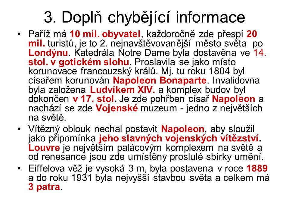 3. Doplň chybějící informace
