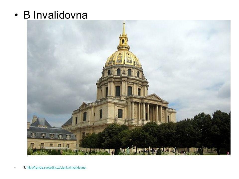 B Invalidovna 3. http://francie.svetadily.cz/clanky/Invalidovna-