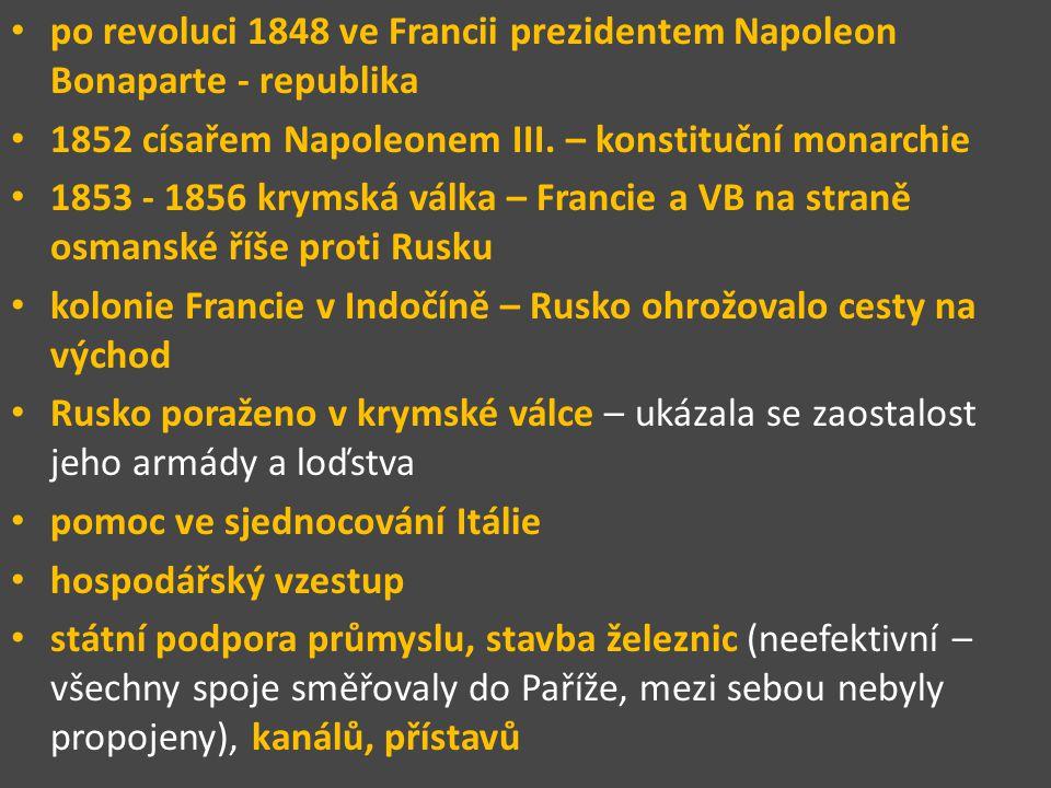 po revoluci 1848 ve Francii prezidentem Napoleon Bonaparte - republika