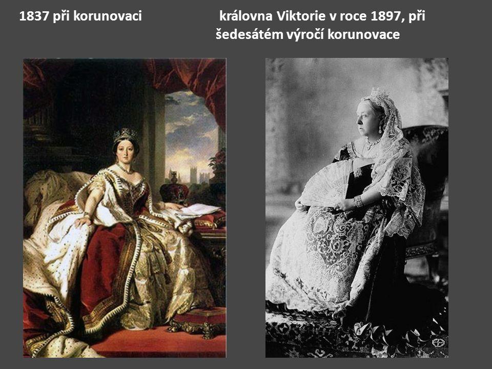 1837 při korunovaci. královna Viktorie v roce 1897, při