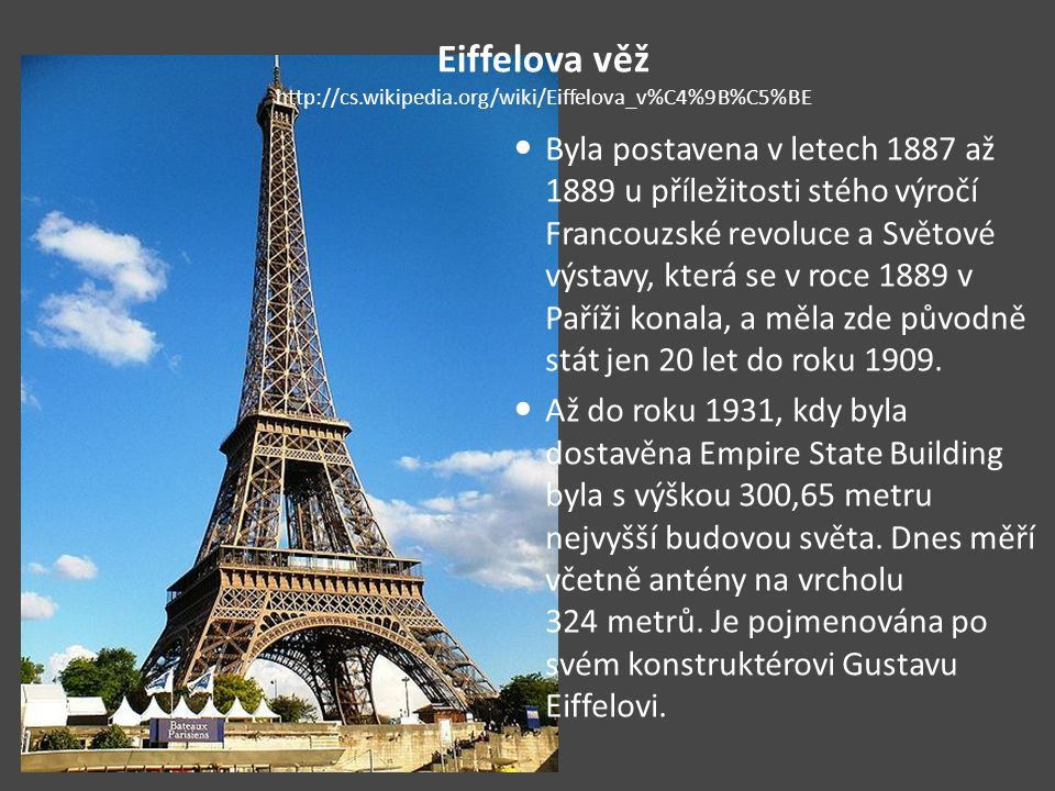 Eiffelova věž http://cs.wikipedia.org/wiki/Eiffelova_v%C4%9B%C5%BE