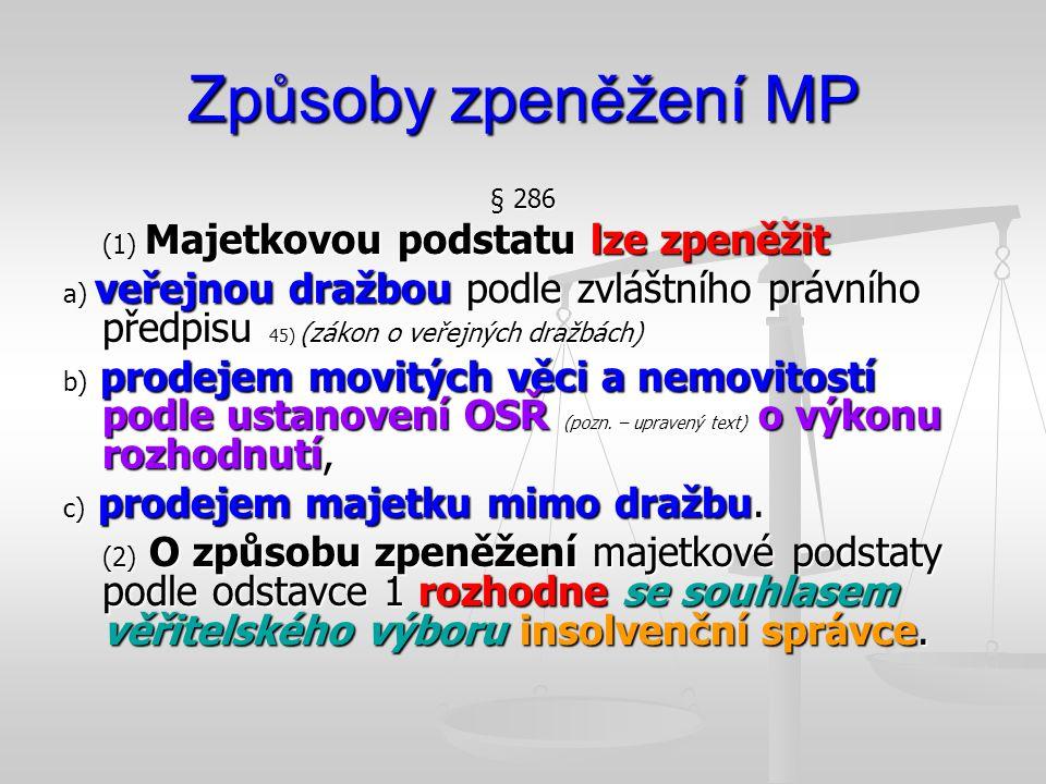 Způsoby zpeněžení MP § 286. (1) Majetkovou podstatu lze zpeněžit.