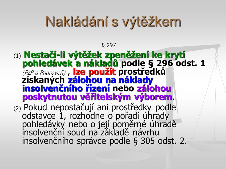 Nakládání s výtěžkem § 297.