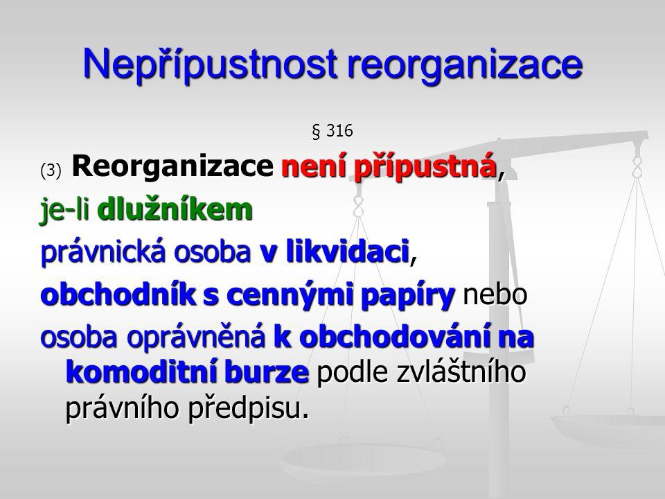 Nepřípustnost reorganizace