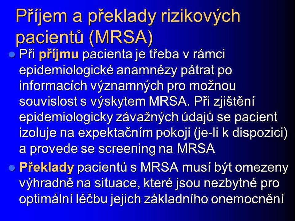 Příjem a překlady rizikových pacientů (MRSA)