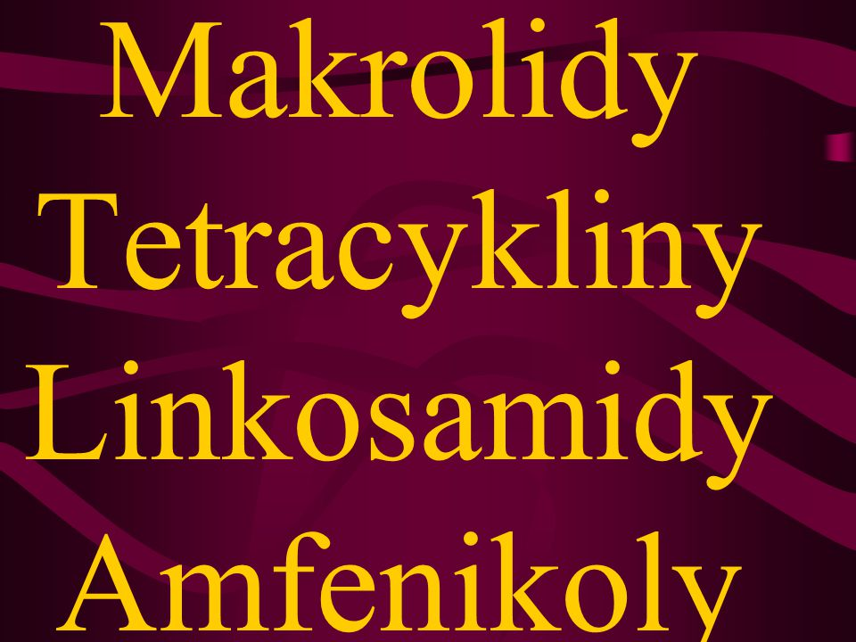 Makrolidy Tetracykliny Linkosamidy Amfenikoly