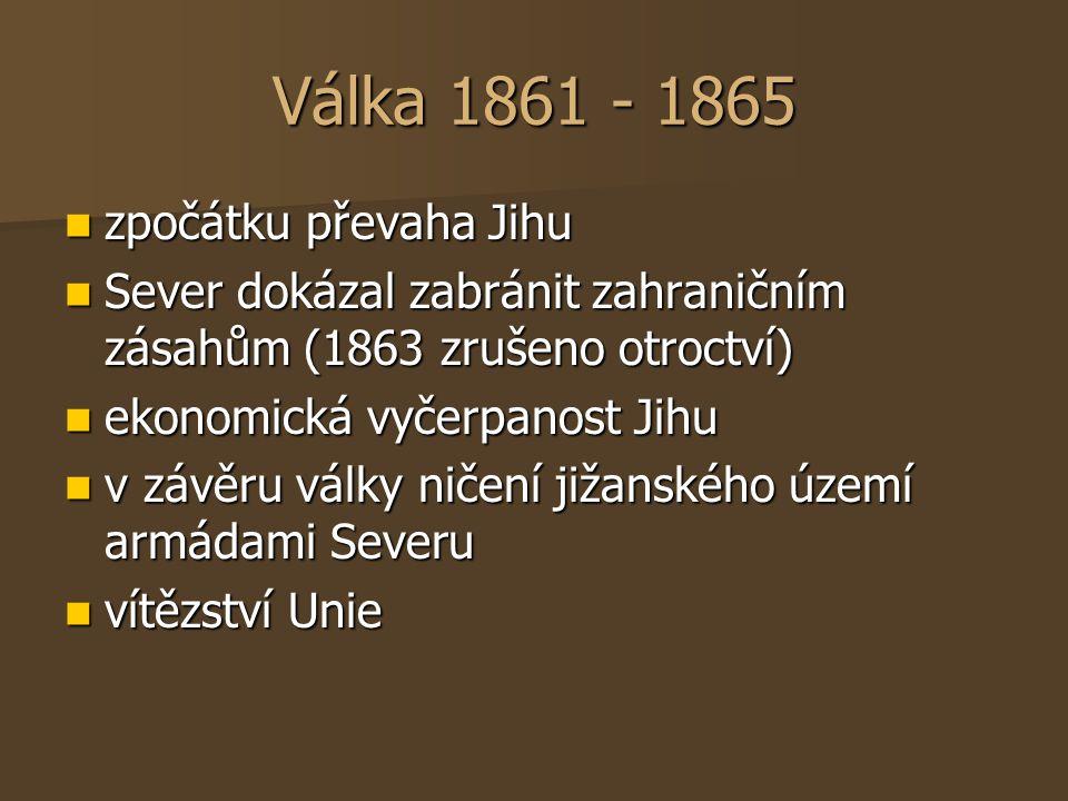 Válka 1861 - 1865 zpočátku převaha Jihu