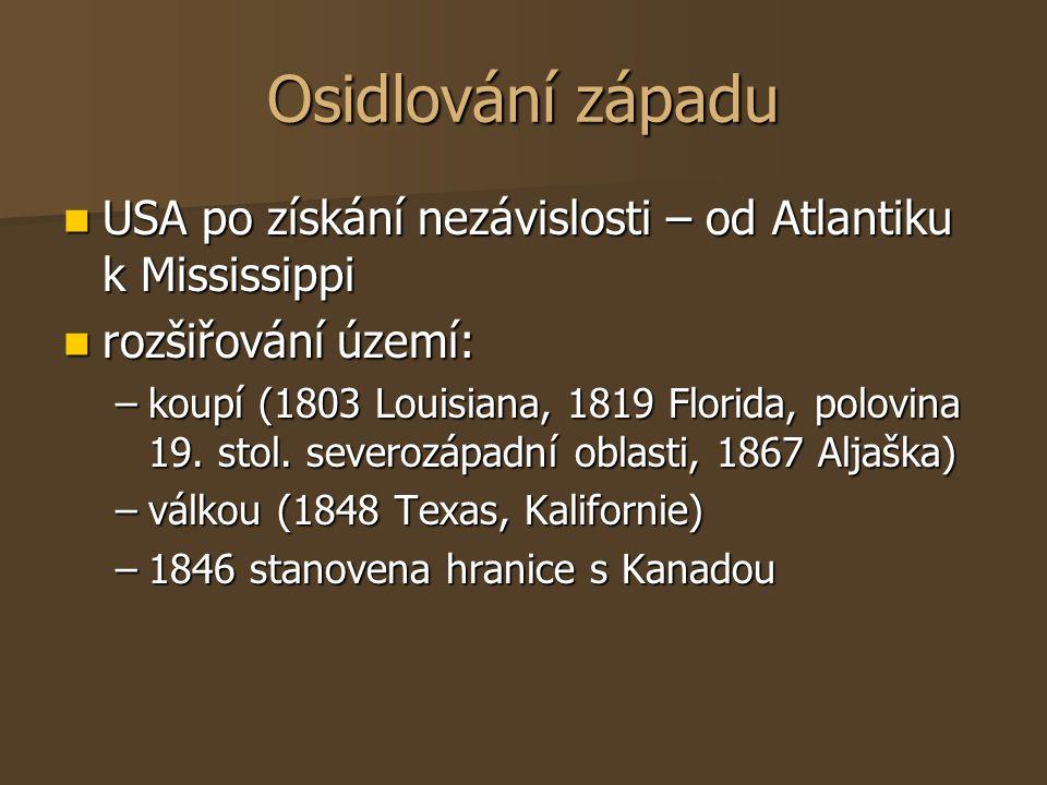 Osidlování západu USA po získání nezávislosti – od Atlantiku k Mississippi. rozšiřování území:
