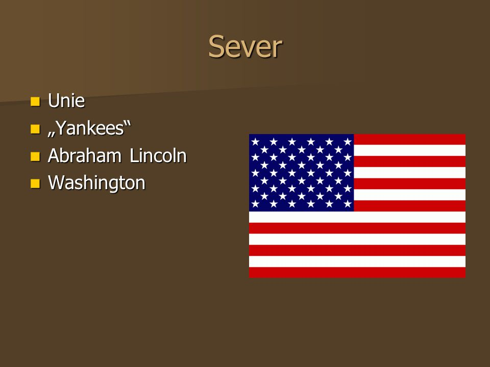 "Sever Unie ""Yankees Abraham Lincoln Washington"