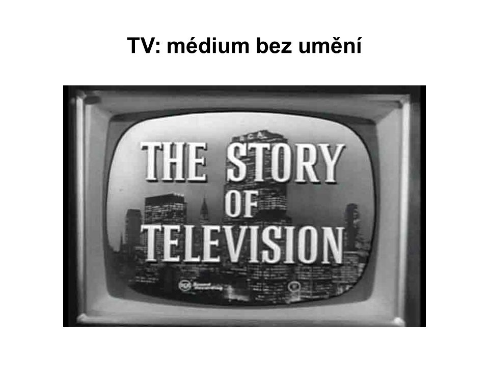 TV: médium bez umění