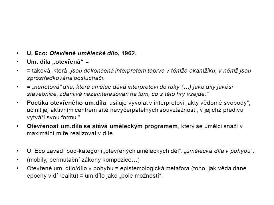 U. Eco: Otevřené umělecké dílo, 1962.