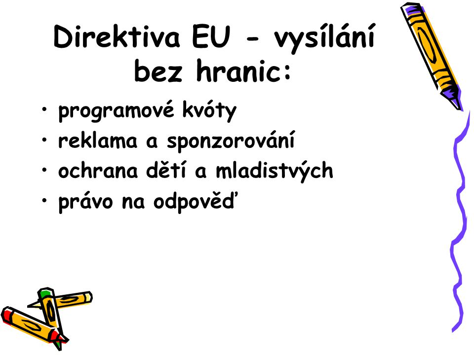 Direktiva EU - vysílání bez hranic: