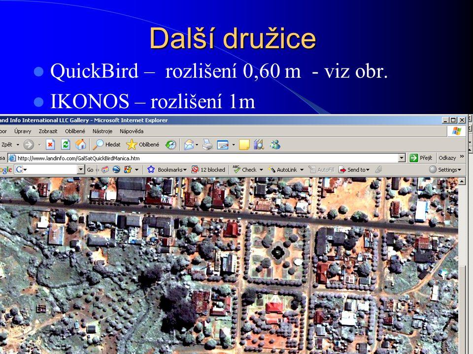 Další družice QuickBird – rozlišení 0,60 m - viz obr.