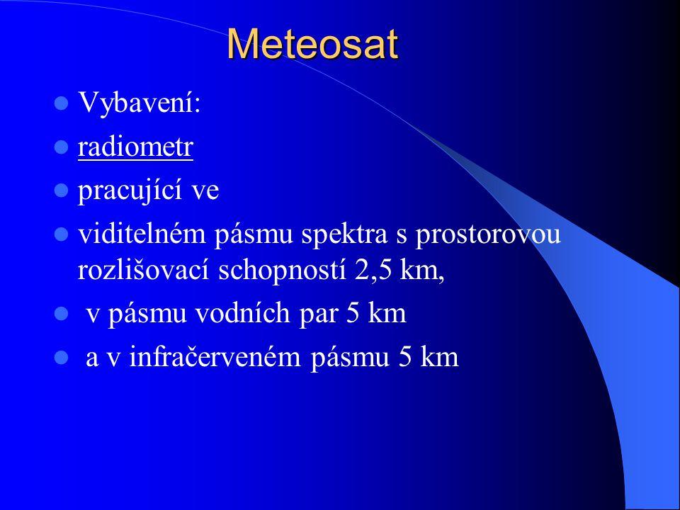 Meteosat Vybavení: radiometr pracující ve