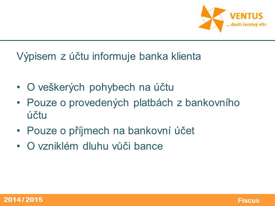 Výpisem z účtu informuje banka klienta