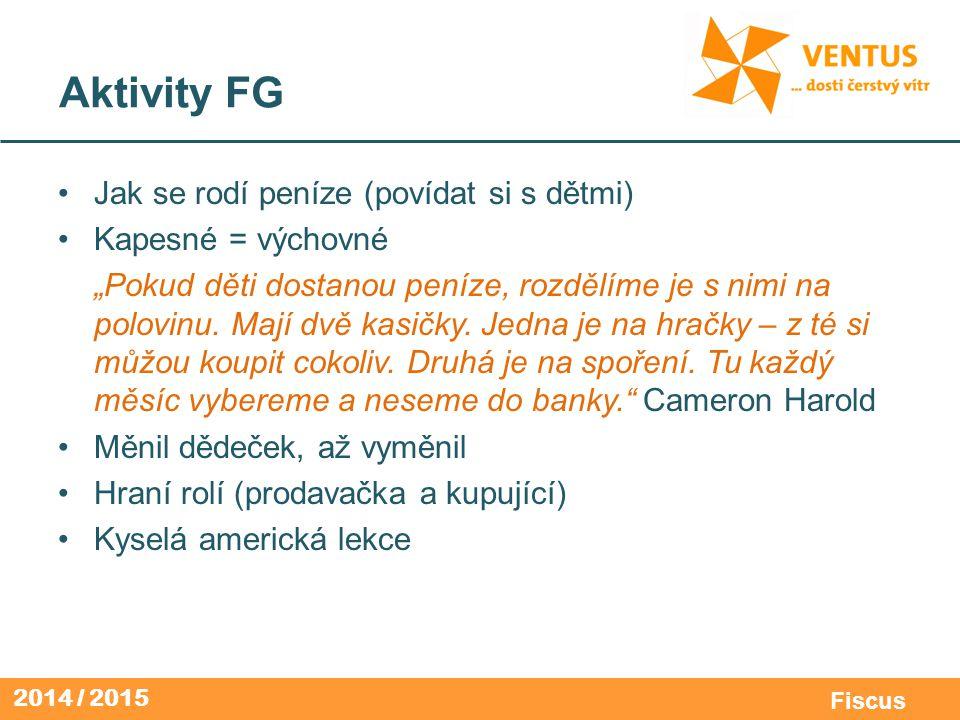 Aktivity FG Jak se rodí peníze (povídat si s dětmi) Kapesné = výchovné