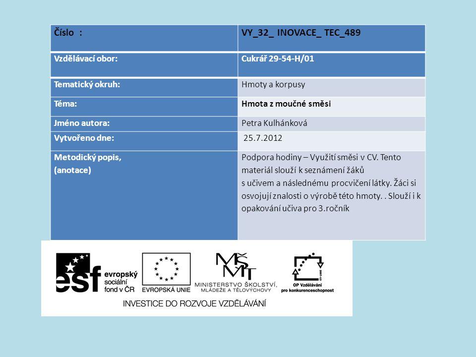 Číslo : VY_32_ INOVACE_ TEC_489 Vzdělávací obor: Cukrář 29-54-H/01