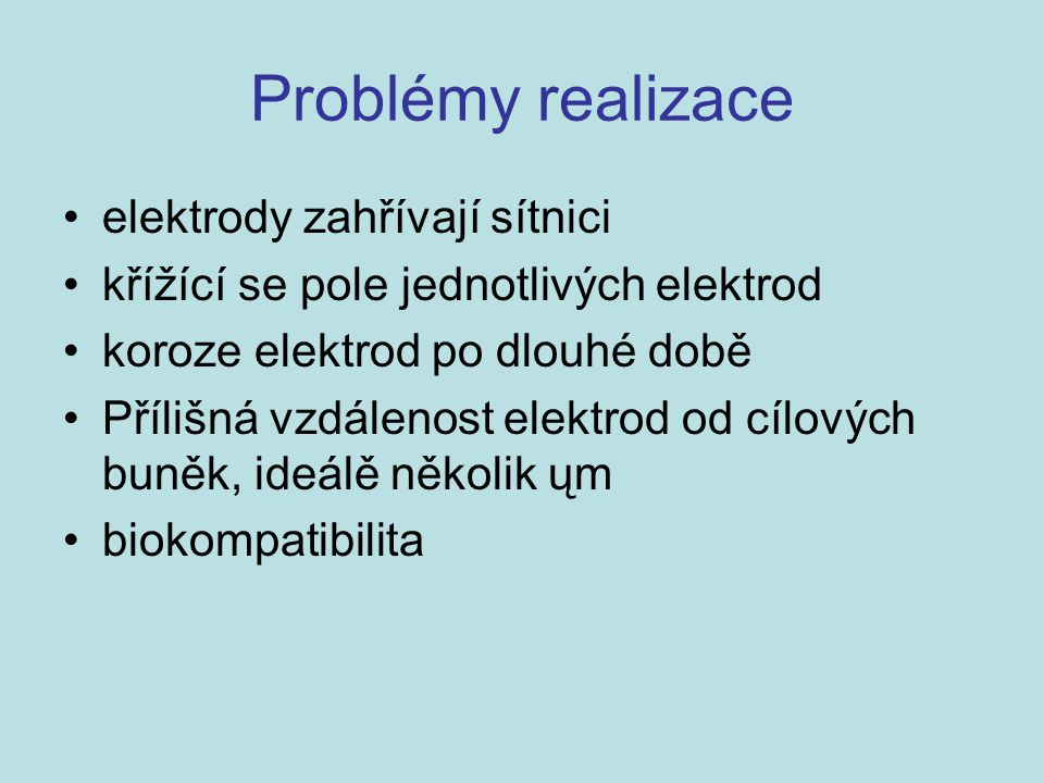 Problémy realizace elektrody zahřívají sítnici