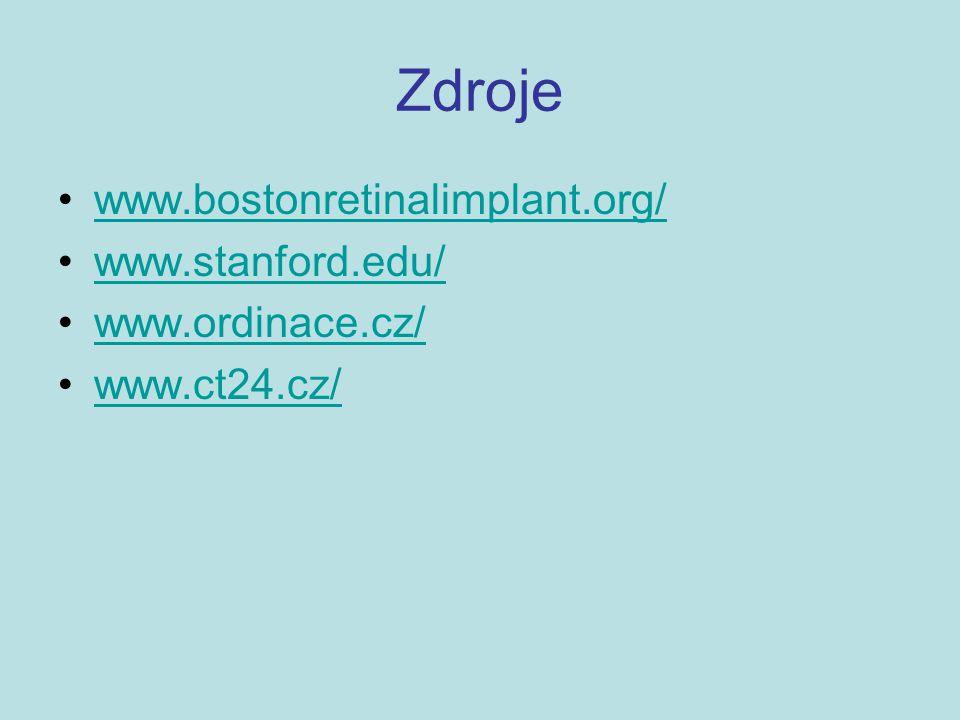 Zdroje www.bostonretinalimplant.org/ www.stanford.edu/