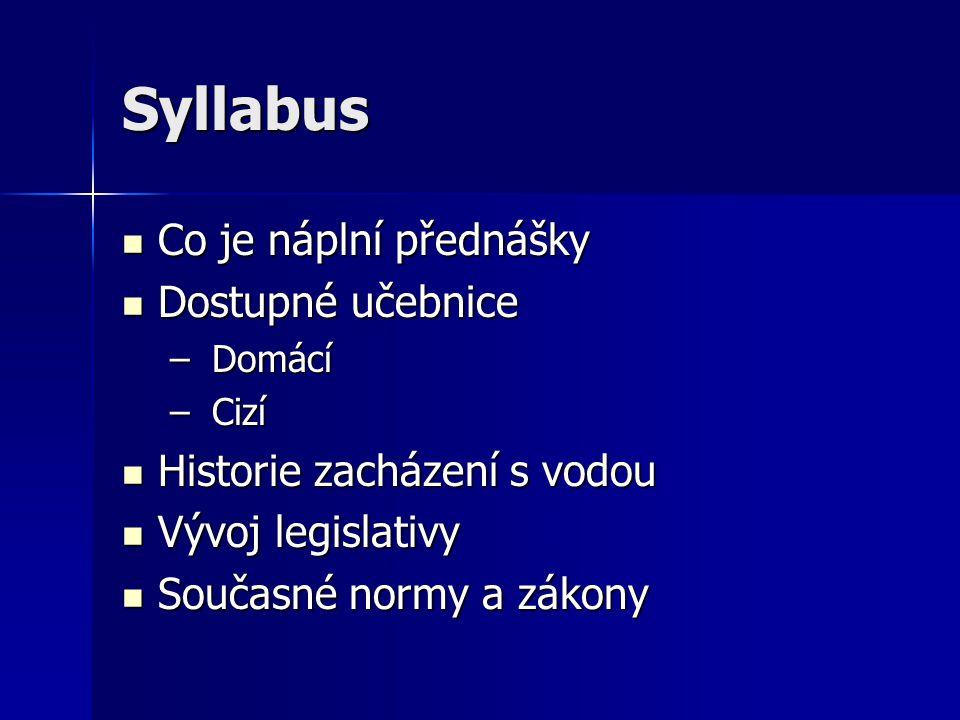 Syllabus Co je náplní přednášky Dostupné učebnice