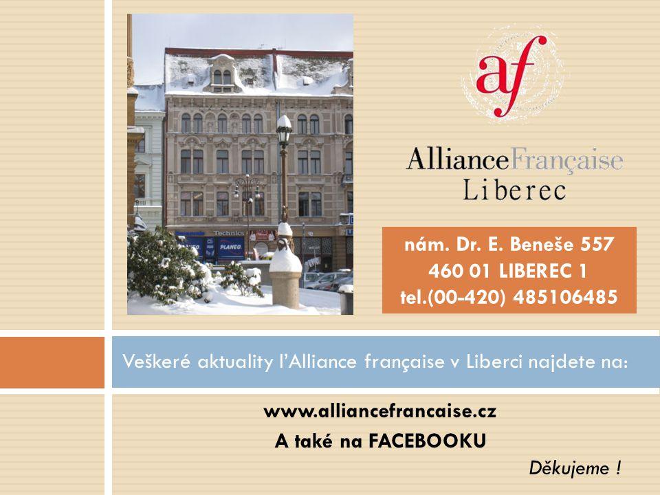 Veškeré aktuality l'Alliance française v Liberci najdete na: