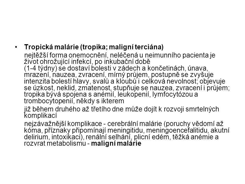 Tropická malárie (tropika; maligní terciána)
