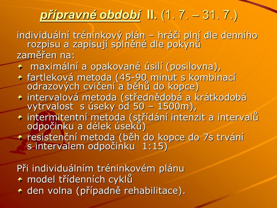 přípravné období II. (1. 7. – 31. 7.)
