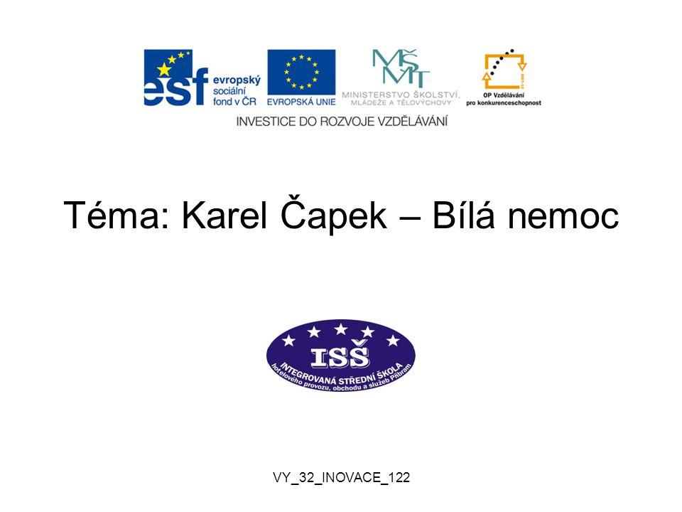 Téma: Karel Čapek – Bílá nemoc