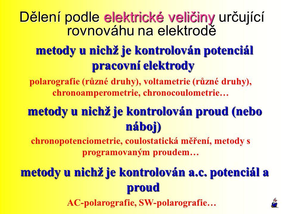 Dělení podle elektrické veličiny určující rovnováhu na elektrodě