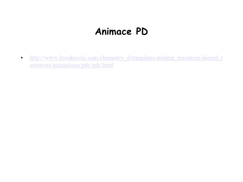 Animace PD http://www.brookscole.com/chemistry_d/templates/student_resources/shared_resources/animations/pdc/pdc.html.