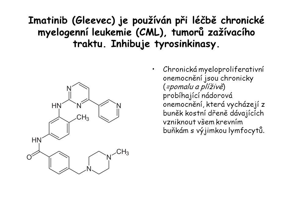 Imatinib (Gleevec) je používán při léčbě chronické myelogenní leukemie (CML), tumorů zažívacího traktu. Inhibuje tyrosinkinasy.