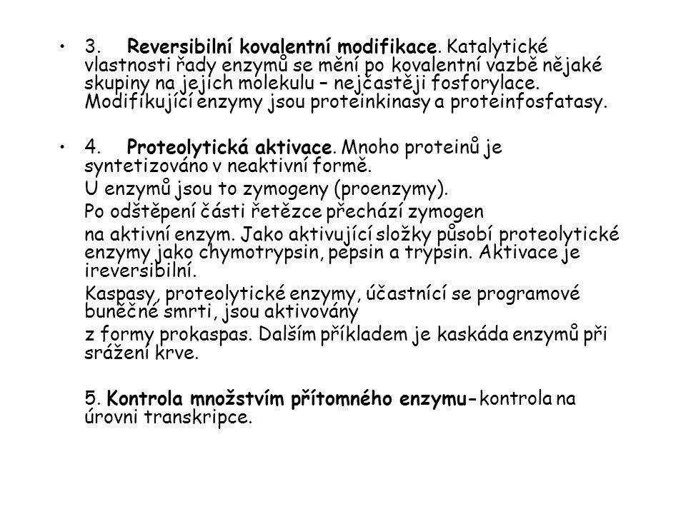 3. Reversibilní kovalentní modifikace