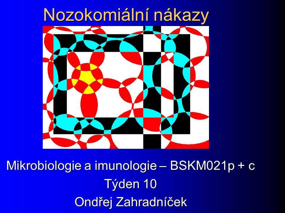 Mikrobiologie a imunologie – BSKM021p + c Týden 10 Ondřej Zahradníček