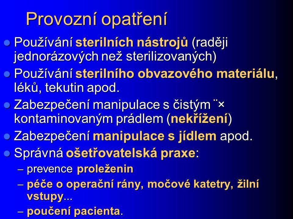 Provozní opatření Používání sterilních nástrojů (raději jednorázových než sterilizovaných)