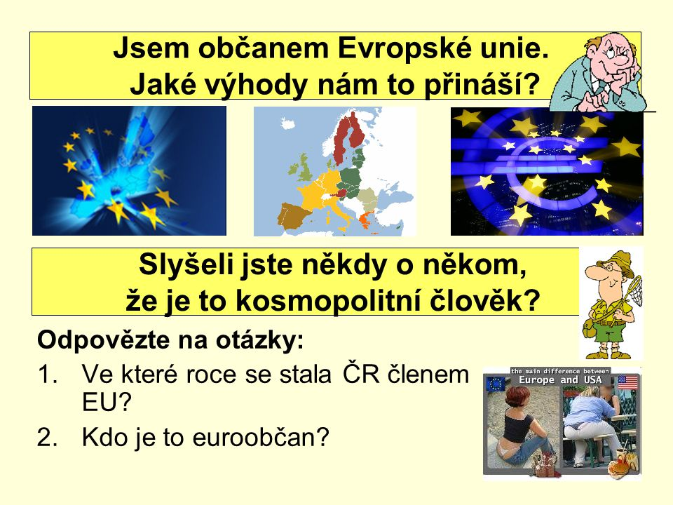 Jsem občanem Evropské unie. Jaké výhody nám to přináší