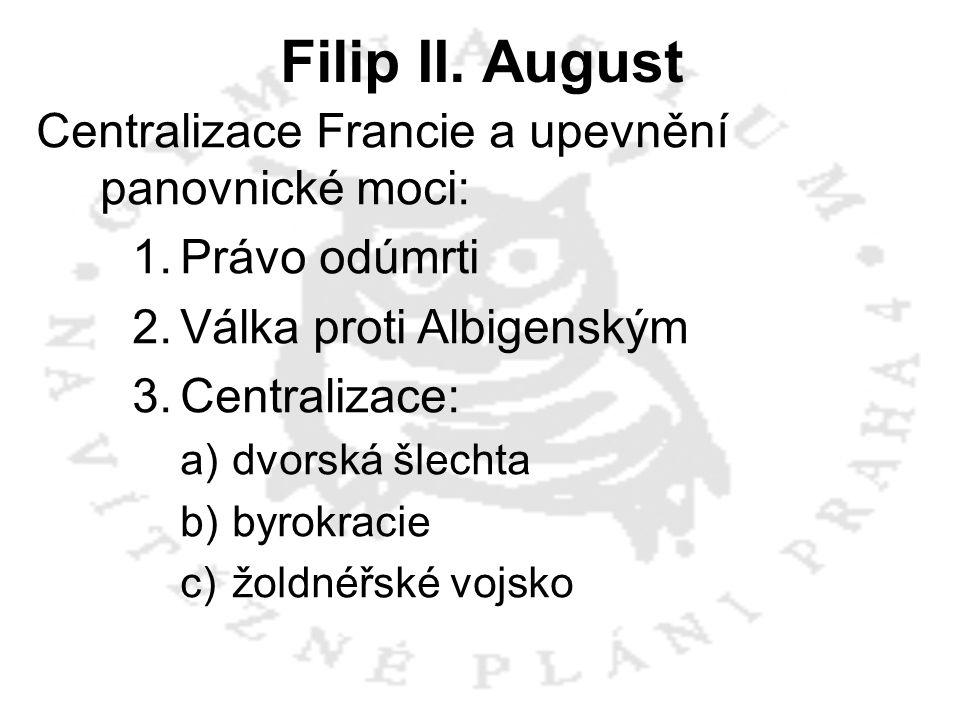 Filip II. August Centralizace Francie a upevnění panovnické moci: